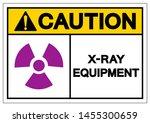 caution x ray equipment symbol... | Shutterstock .eps vector #1455300659