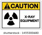 caution x ray equipment symbol... | Shutterstock .eps vector #1455300680