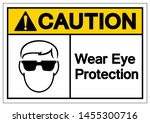 caution wear eye protection... | Shutterstock .eps vector #1455300716