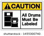 caution all drums must be... | Shutterstock .eps vector #1455300740