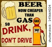Beer now cheaper than gas, drink don't drive grunge poster, vector illustration
