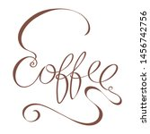 coffee logo with lettering ... | Shutterstock .eps vector #1456742756