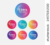 10 days to go   glossy labels... | Shutterstock .eps vector #1457031530