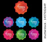 12 days to go   glossy labels... | Shutterstock .eps vector #1457032649
