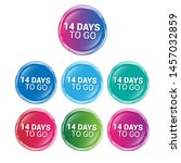 14 days to go   glossy labels... | Shutterstock .eps vector #1457032859