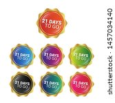 21 days to go   glossy labels... | Shutterstock .eps vector #1457034140