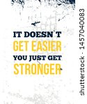 it does not get easier you just ... | Shutterstock .eps vector #1457040083