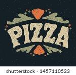 pizza handwritten lettering....   Shutterstock .eps vector #1457110523