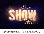 gold show sign with retro light ... | Shutterstock .eps vector #1457668979