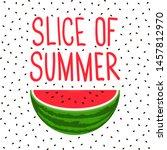 "text ""slice of summer""... | Shutterstock .eps vector #1457812970"