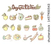 set of organic kitchen icons ... | Shutterstock .eps vector #1457900543
