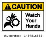 caution watch your hands symbol ... | Shutterstock .eps vector #1459816553