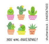 you are awesome  funny cacti... | Shutterstock .eps vector #1460567603