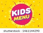 kids menu sign in cartoon style.... | Shutterstock .eps vector #1461144290