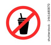 drinks in cup prohibition sign... | Shutterstock . vector #1461680870