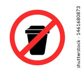plastic cup prohibition sign on ... | Shutterstock . vector #1461680873