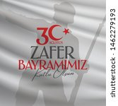 30 august zafer bayrami victory ... | Shutterstock .eps vector #1462279193