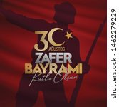 30 august zafer bayrami victory ... | Shutterstock .eps vector #1462279229