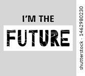 i'm the future   funny cartoon... | Shutterstock .eps vector #1462980230
