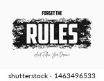forget the rules slogan on... | Shutterstock .eps vector #1463496533