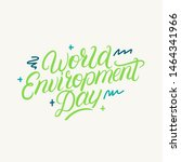 world environment day hand... | Shutterstock . vector #1464341966