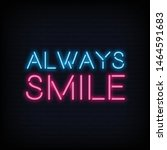 always smile neon sign text... | Shutterstock .eps vector #1464591683