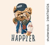 happier slogan with bear toy... | Shutterstock .eps vector #1464766526