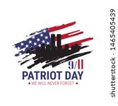 patriot day. we will never... | Shutterstock .eps vector #1465405439