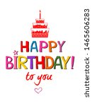 happy birthday to you  birthday ... | Shutterstock .eps vector #1465606283