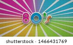 80s party on sunburst wall...   Shutterstock . vector #1466431769