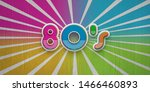 80s party on color wood boards...   Shutterstock . vector #1466460893