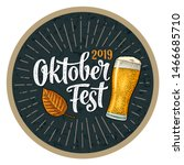 oktoberfest 2019 calligraphic... | Shutterstock .eps vector #1466685710
