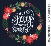 joy to the world lettering card ... | Shutterstock .eps vector #1467208859