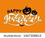 happy halloween   cute hand... | Shutterstock .eps vector #1467308813