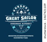 font great sailor. craft retro... | Shutterstock .eps vector #1467421109