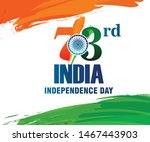 73rd india independence day ... | Shutterstock .eps vector #1467443903