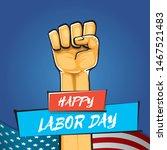 happy labor day usa vector...   Shutterstock .eps vector #1467521483