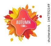 fall sale banner design. autumn ... | Shutterstock .eps vector #1467552149