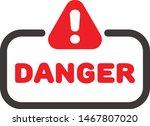 danger badge or banner vector... | Shutterstock .eps vector #1467807020