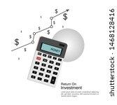 return on investment concept....   Shutterstock .eps vector #1468128416