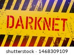 darknet on warning sign. grungy ... | Shutterstock .eps vector #1468309109