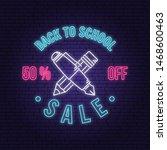 back to school sale neon design ... | Shutterstock .eps vector #1468600463