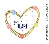 glitter heart color polka text... | Shutterstock .eps vector #1469125646