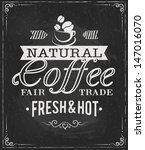 coffee label on chalkboard... | Shutterstock .eps vector #147016070