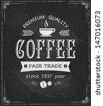 coffee label on chalkboard... | Shutterstock .eps vector #147016073