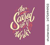 be scared and do it anyway....   Shutterstock .eps vector #1470494903