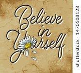 believe in yourself slogan with ... | Shutterstock .eps vector #1470503123