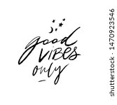 good vibes only. positive quote ... | Shutterstock .eps vector #1470923546