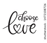 Choose Love Black And White...