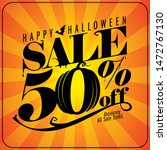 halloween sale 50  off  vector... | Shutterstock .eps vector #1472767130
